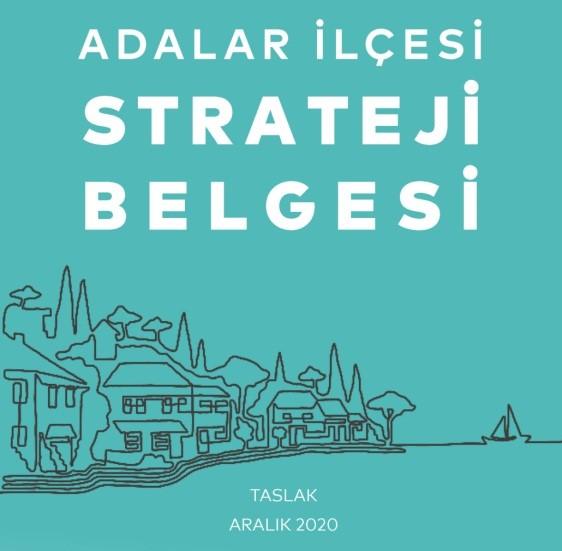 Adalar İlçesi Strateji Belgesi ve Koruma Amaçlı Plan Notları